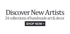 Discover New Artists 24 collections of handmade art and decor