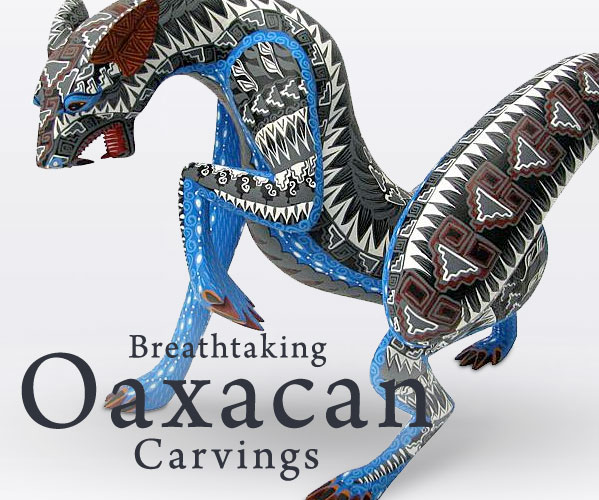 Breathtaking Oaxacan Carvings