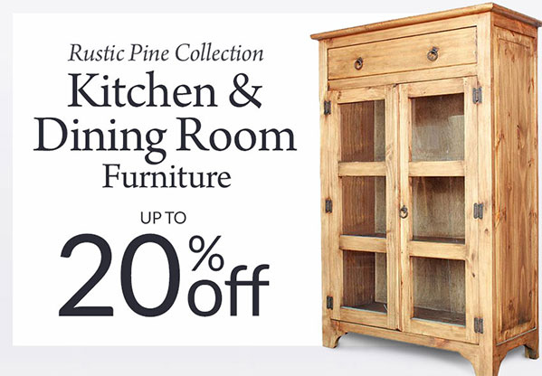 10%-20% Off Rustic Pine Kitchen & Dining Room Furniture