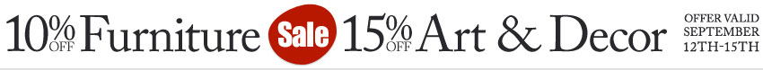 10% Off Furniture plus 15% Off Art and Decor, September 12th - 15th