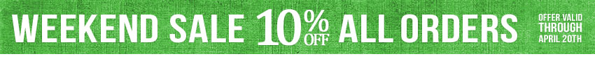 Weekend Sale 10% Off All Orders