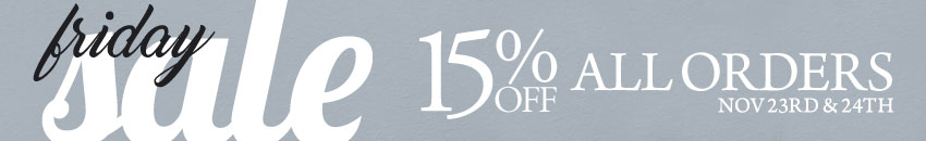 Black Friday Sale - 15% Off Your Entire Purchase