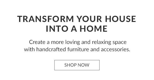 Transform Your Home Into A Home