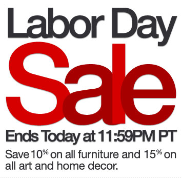 Sale ends today! Save 10% on all furniture and 15% on all art and home decor.