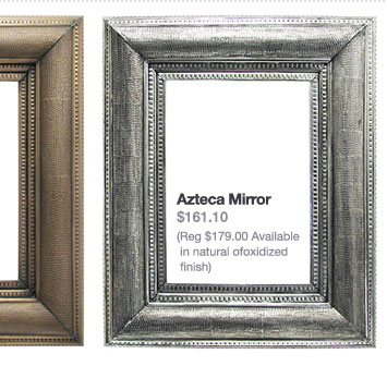 Azteca Mirror $161.10 (Available in natural ofoxidized finish)