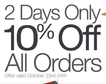 2 Days Only: Save 10% on All Orders