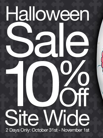 Halloween Sale - Save 10% Site Wide Thursday October 31st and Friday November 1st