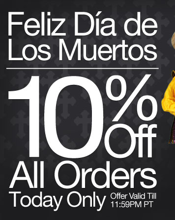 Ends Today - 10% Off All Orders. Offer valid through 11:59PM PT