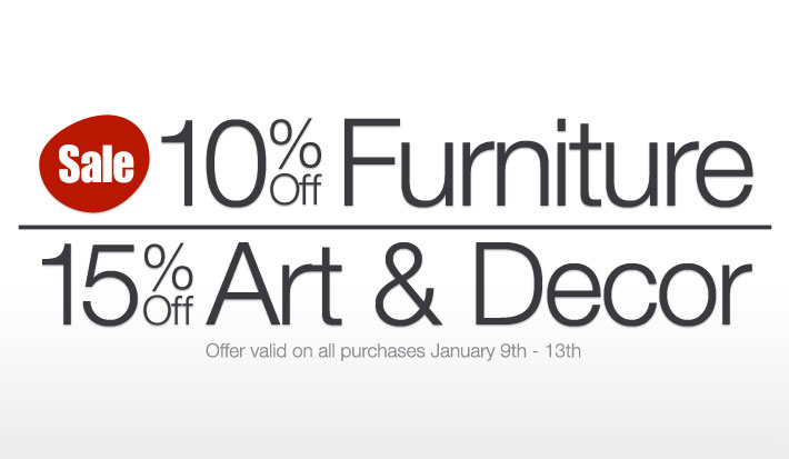 10% Off Furniture plus 15% Off Art and Decor, January 9th - 13th