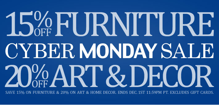 Cyber Monday Sale 15 Off Furniture And 20 Off Art And Decor