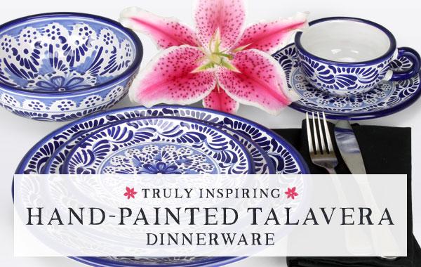 Truly Inspiring Hand-Painted Talavera Dinnerware