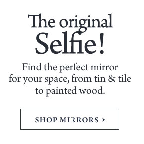The original Selfie! Find the perfect mirror for your space, from tin and tile to painted wood.