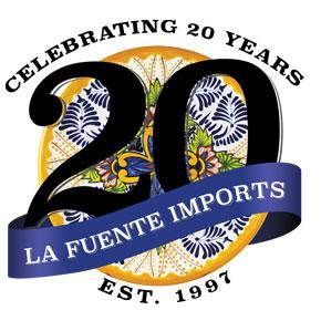 Celebrating 20 Years - La Fuente Imports 1997 to 2017
