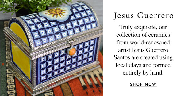 Jesus Guerrero - Truly exquisite, our collection of ceramics from world-renowned artist Jesus Guerrero Santos are created using local clays and formed entirely by hand.