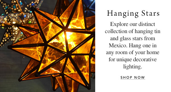Hanging Stars - Explore our distinct collection of hanging tin and glass stars from Mexico. Hang one in any room of your home for unique decorative lighting.