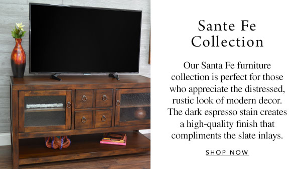 Sante Fe Collection - Our Santa Fe furniture collection is perfect for those who appreciate the distressed, rustic look of modern decor. The dark espresso stain creates a high-quality finish that compliments the slate inlays.