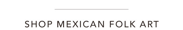 Shop Mexican Folk Art