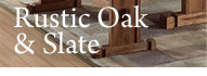 Rustic Oak & Slate