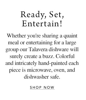 Ready, Set, Entertain! - Whether you're sharing a quaint meal or entertaining for a large group our Talavera dishware will surely create a buzz. Colorful and intricately hand-painted each piece is microwave, oven, and dishwasher safe.