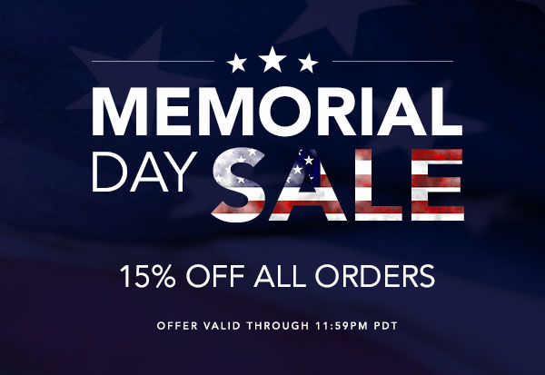 Memorial Day Sale Ends Today - 15% Off All Orders