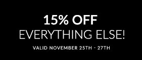 Black Friday Starts Early - 15% Off Everything Else!