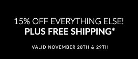 Extended Black Friday Sale - 15% Off Everything Else! Plus Free Shipping*